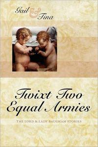 Twixt Two Equal Armies, by Gail McEwen & Tina Moncton (2010)