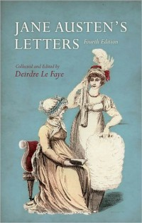 Jane Austens Letters, edited by Deirdre Le Faye, 4th Edition (2011)