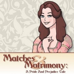 Matches & Matrimony: A Pride and Prejudice Tale (2011)