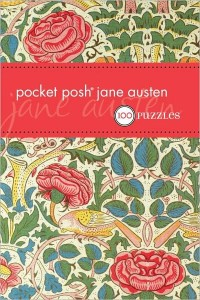 Pocket Posh Jane Austen: 100 Puzzles and Quizzes, by The Puzzle Society (2011)