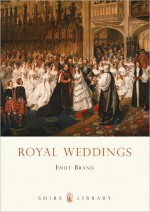 Royal Weddings, by Emily Brand (2011)