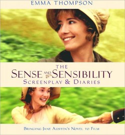 The Sense and Sensibility Screenplay & Diaries, by Emma Thompson (1995)