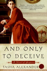 And Only to Deceive, by Tasha Alexander (2006)
