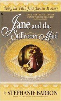 Jane and the Stillroom Maid, by Stephanie Barron (2000)