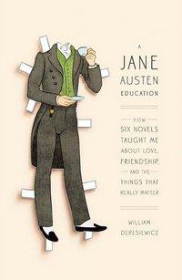 A Jane Austen Education, by William Deresiewicz (2011)