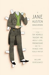 A Jane Austen Education, by William Deresiewicz (2011)