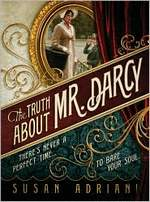 Truth About Mr. Darcy, by Susan Adriani (2011)
