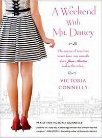 A Weekend with Mr. Darcy, by Victoria Connelly (2011)