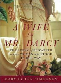 A Wife for Mr. Darcy, by Mary Lydon Simonsen (2011)