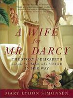 A Wife for Mr. Darcy, by Mary Simonsen (2011)