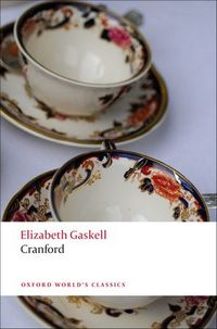 Cranford, by Elizabeth Gaskell (Oxford World's Classics) 2011
