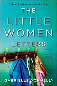 The Little Women Letters, by Gabrielle Donnelly (2011)