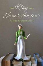 Why Jane Austen, by Rachel Brownstein (2011)