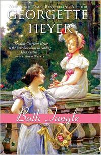 Bath Tangle, by Georgette Heyer (2011)
