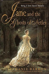 Jane and the Ghosts of Netley, Being a Jane Austen Mystery, by Stephanie Barron (2003)