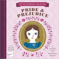 Pride & Prejudice: BabyLit Boad Book, by Jennifer Adams (2011)