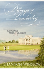 The Darcys of Pemberley, by Shannon Winslow (2011)