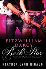 Fitzwilliam Darcy, Rock Star, by Heather Lynn Riguad (2011)