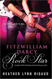 Fitzwilliam Darcy, Rock Star, by Heather Lynn Rigaud (2011)