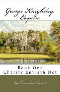 George Knightley Esquire: Book One, by Barbara Cornthwaite (2009)
