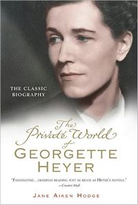The Private World of Georgette Heyer, by Jane Aiken-Hodge (2011)