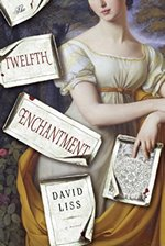 The Twelfth Enchantment: A Novel, by David Liss (2011)