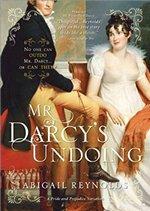 Mr. Darcy's Undoing, by Abigail Reynolds (2011)
