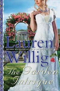 The Garden Intrigue (Pink Carnation No 9), by Lauren Willig (2012)
