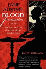 Jane Austen: Blood Persuasion, by Janet Mullany (2011)