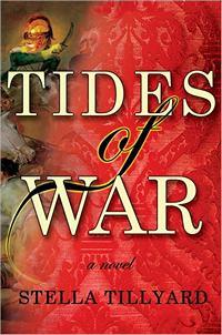 Tides of War, by Stella Tillyard (2011)