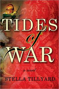 Tides of War, by Stella Tillyard (2011)