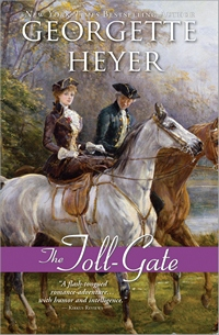 The Toll-Gate,  by Georgette Heyer (2011)