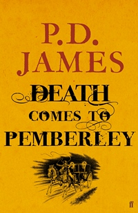 Death Comes to Pemberley, by P. D. James (UK ed 2011)