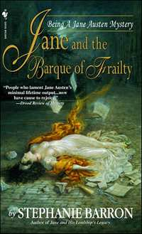 Jane and the Barque of Frailty: Being a Jane Austen Mystery, by Stephanie Barron (2007)