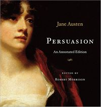 persuasion  an annotated edition  by jane austen  edited by robert morrison