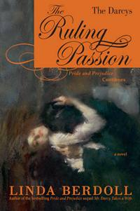 The Darcy's, The Ruling Passion: Pride & Prejudice Continues, by Linda Berdoll