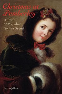 Christmas at Pemberley: A Pride and Prejudice Holiday Sequel, by Regina Jeffers (2011)