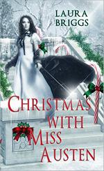 Christmas with Miss Austen (Holiday Extravaganza), by Laura Briggs