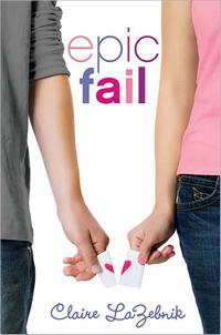 Epic Fail, by Claire Lazebnik (2011)