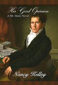 His Good Opinion: A Mr. Darcy Novel, by Nancy Kelley (2011)