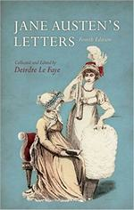 Jane Austen's Letters, Fourth Edition, collected and edited by Deirdre Le Faye (2011