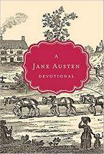 A Jane Austen Devotional, by Steffany Woolsey (2012)