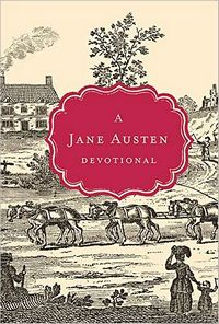 A Jane Austen Devotional, by Steffany Woolsey (2012)