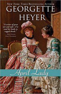 April Lady, by Georgette Heyer (2012)