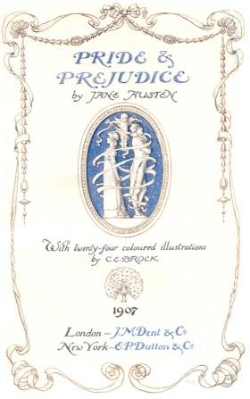 Pride and Prejudice, by Jane Austen, J. M. Dent & Co, London (1907)