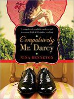 Compulsively Mr. Darcy, by Nina Benneton (2012)