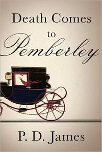 Death Comes to Pemberley, by P.D. James (2011)