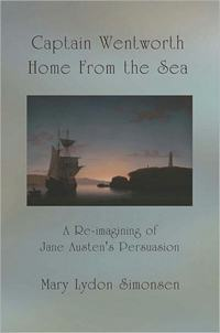 Captain Wentworth: Home from the Sea, by Mary Lydon Simonsen (2011)