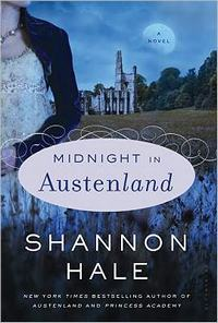 Midnight in Austenland: A Novel, by Shannon Hale (2012)