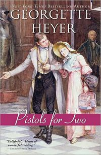 Pistols for Two, by Georgette Heyer (2012)